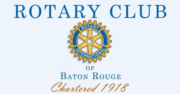 rotary club of baton rouge rotary club of baton rouge